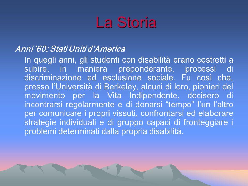La Storia La Storia Anni 60: Stati Uniti dAmerica In quegli anni, gli studenti con disabilità erano costretti a subire, in maniera preponderante, proc