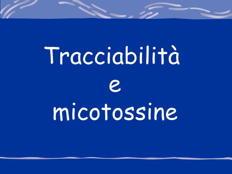 Tracciabilità e micotossine