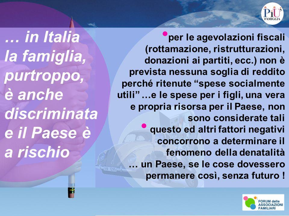 … in Italia la famiglia, purtroppo, è anche discriminata e il Paese è a rischio per le agevolazioni fiscali (rottamazione, ristrutturazioni, donazioni