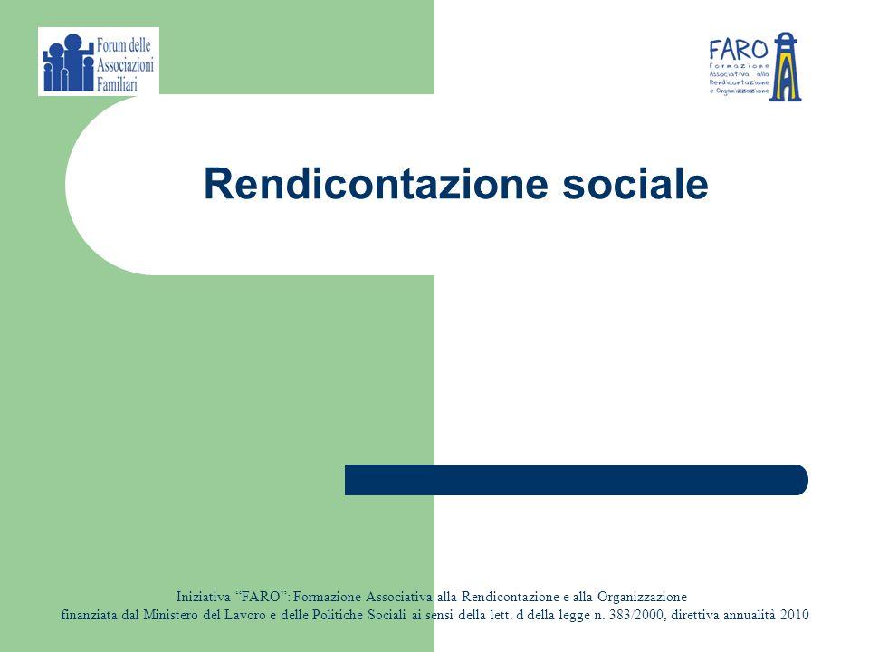 Rendicontazione sociale Iniziativa FARO: Formazione Associativa alla Rendicontazione e alla Organizzazione finanziata dal Ministero del Lavoro e delle