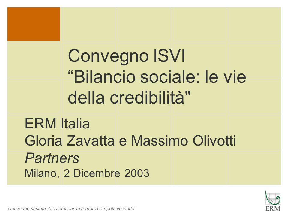 Delivering sustainable solutions in a more competitive world Convegno ISVI Bilancio sociale: le vie della credibilità