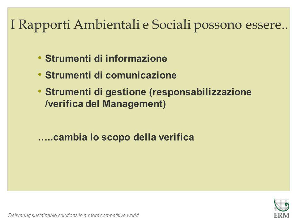 Delivering sustainable solutions in a more competitive world I Rapporti Ambientali e Sociali possono essere.. Strumenti di informazione Strumenti di c