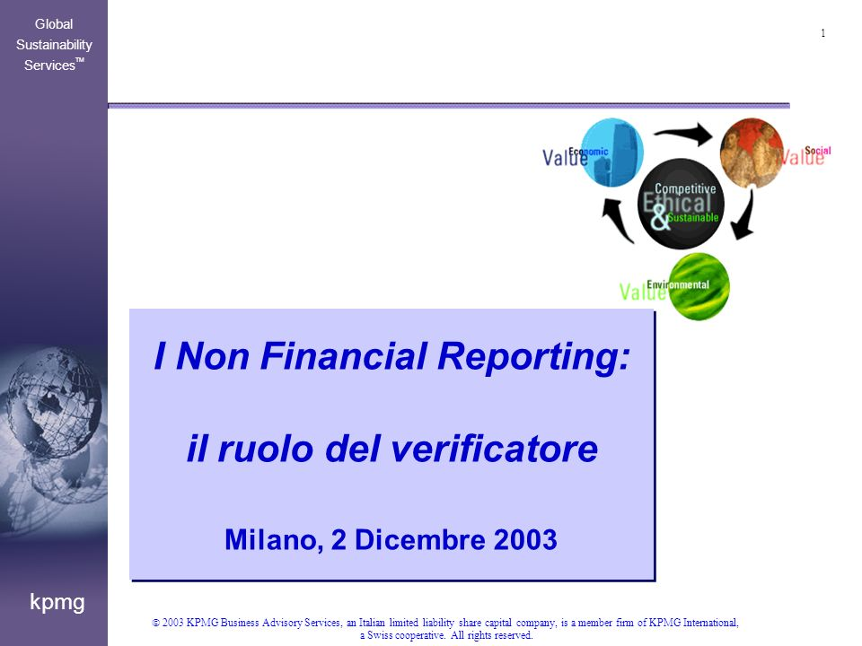 2 kpmg Global Sustainability Services TM 2003 KPMG Business Advisory Services, an Italian limited liability share capital company, is a member firm of KPMG International, a Swiss cooperative.