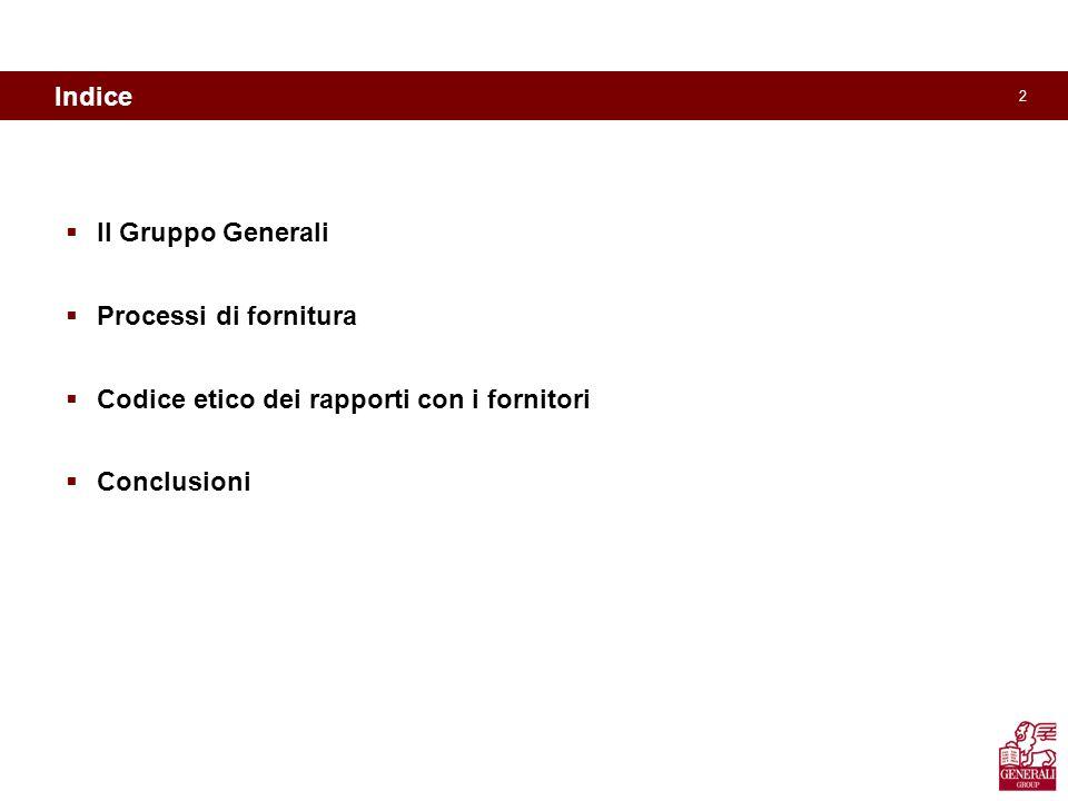 2 Indice Il Gruppo Generali Processi di fornitura Codice etico dei rapporti con i fornitori Conclusioni