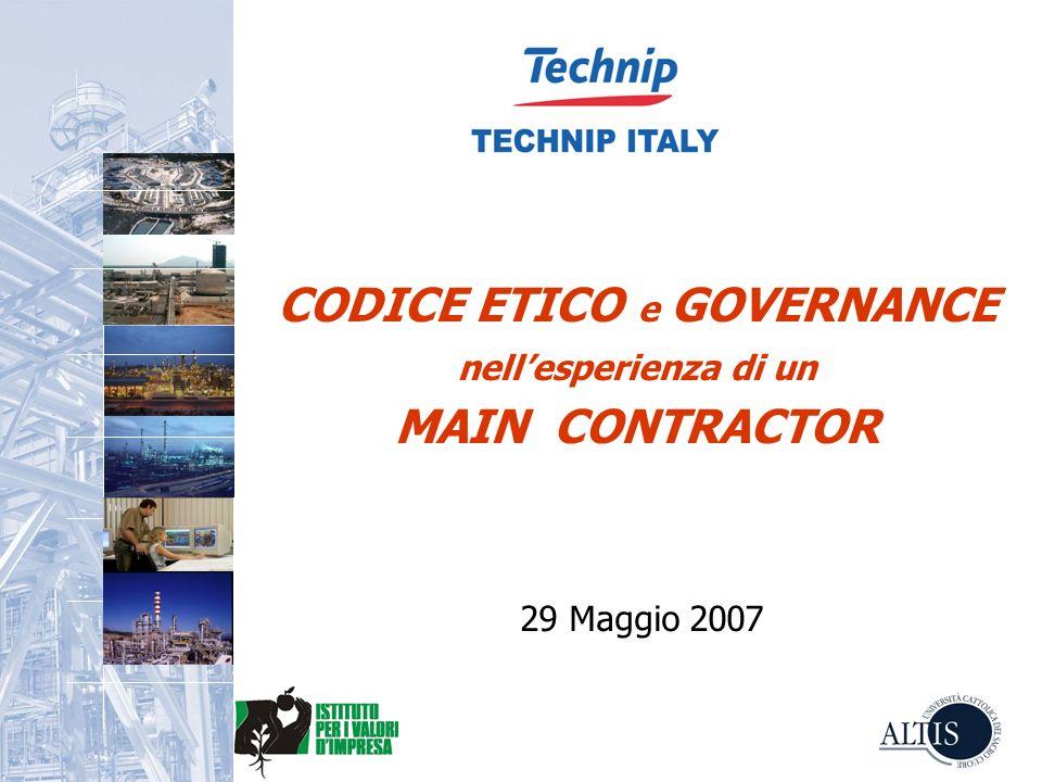 CODICE ETICO e GOVERNANCE nellesperienza di un MAIN CONTRACTOR 29 Maggio 2007