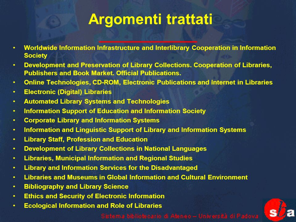 Argomenti trattati Worldwide Information Infrastructure and Interlibrary Cooperation in Information Society Development and Preservation of Library Co