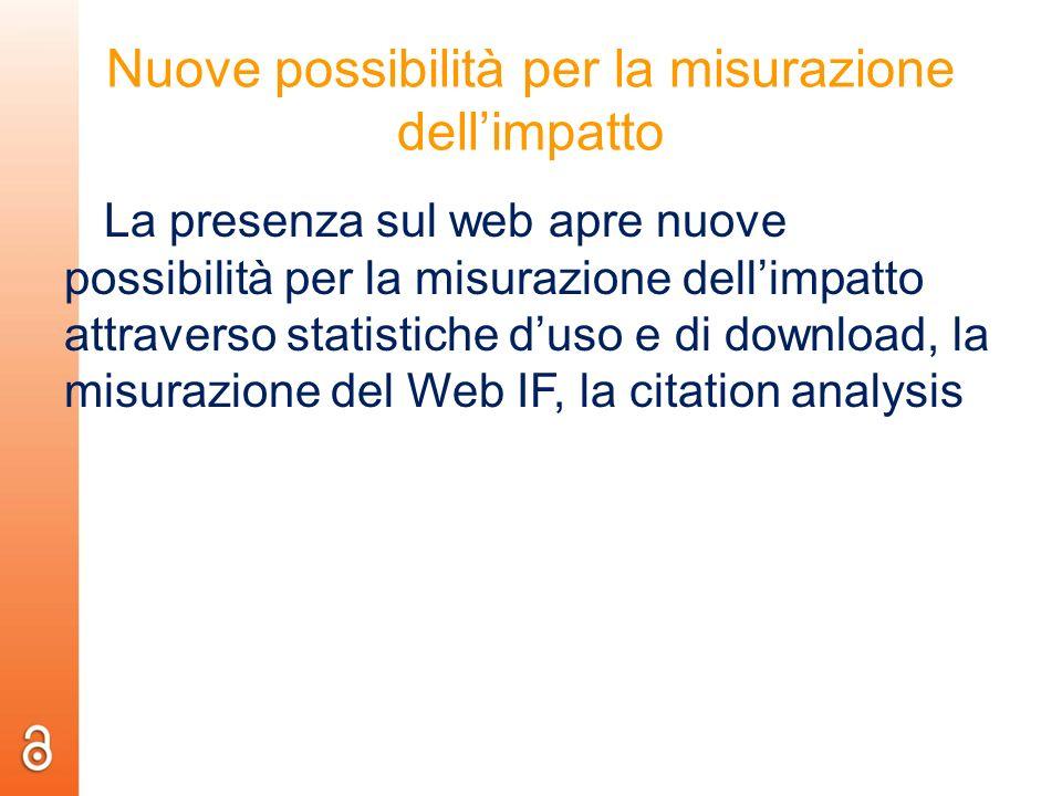 Nuove possibilità per la misurazione dellimpatto La presenza sul web apre nuove possibilità per la misurazione dellimpatto attraverso statistiche duso