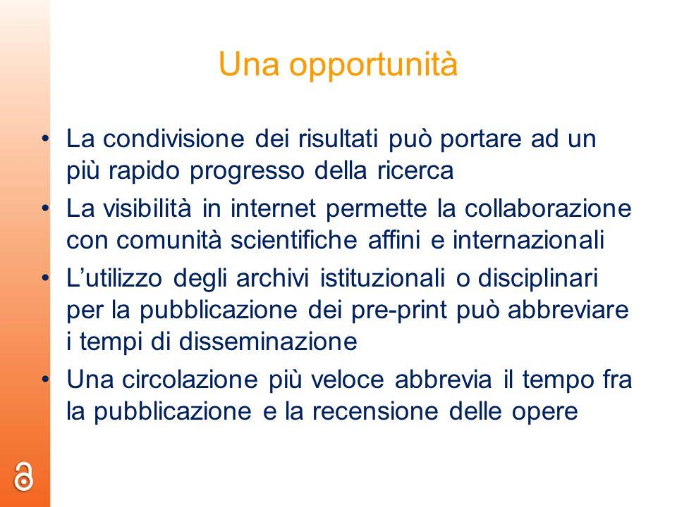 Una opportunità La condivisione dei risultati può portare ad un più rapido progresso della ricerca La visibilità in internet permette la collaborazion