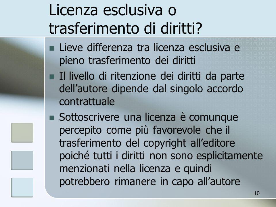 10 Licenza esclusiva o trasferimento di diritti? Lieve differenza tra licenza esclusiva e pieno trasferimento dei diritti Il livello di ritenzione dei