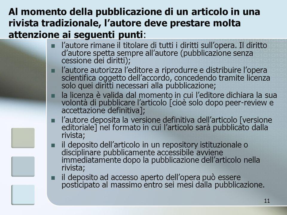 11 Al momento della pubblicazione di un articolo in una rivista tradizionale, lautore deve prestare molta attenzione ai seguenti punti: lautore rimane