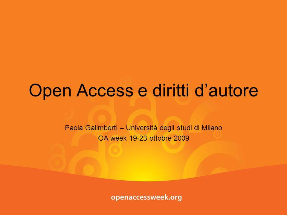 Open Access e diritti dautore Paola Galimberti – Università degli studi di Milano OA week 19-23 ottobre 2009