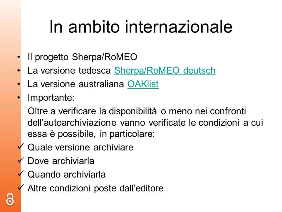 In ambito internazionale Il progetto Sherpa/RoMEO La versione tedesca Sherpa/RoMEO deutschSherpa/RoMEO deutsch La versione australiana OAKlistOAKlist