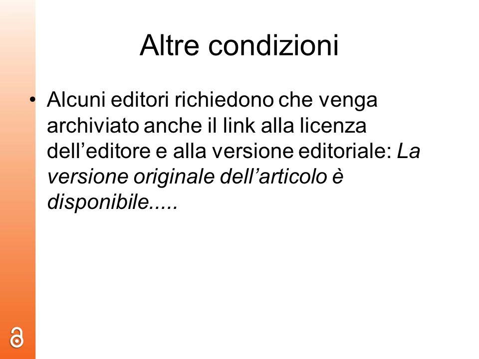 Altre condizioni Alcuni editori richiedono che venga archiviato anche il link alla licenza delleditore e alla versione editoriale: La versione origina