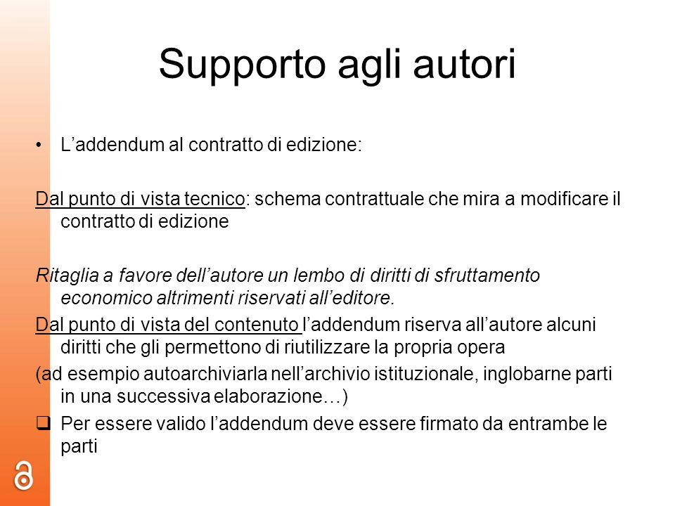 Supporto agli autori Laddendum al contratto di edizione: Dal punto di vista tecnico: schema contrattuale che mira a modificare il contratto di edizion