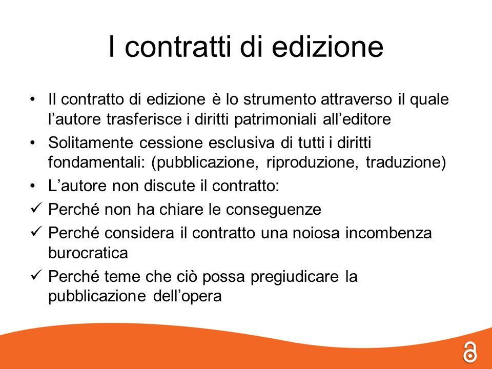 I contratti di edizione Il contratto di edizione è lo strumento attraverso il quale lautore trasferisce i diritti patrimoniali alleditore Solitamente