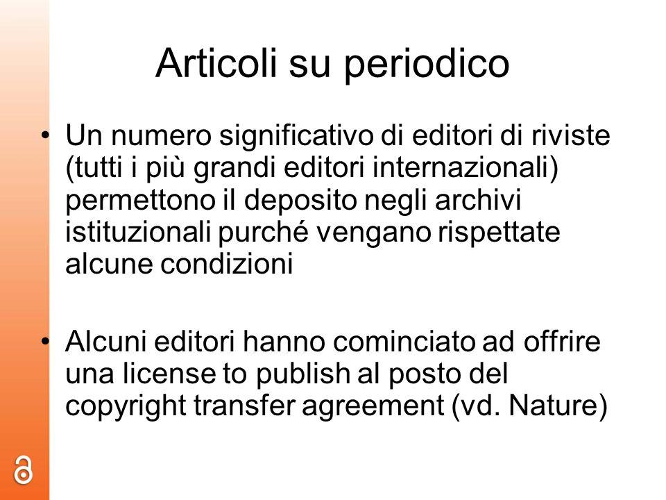 Articoli su periodico Un numero significativo di editori di riviste (tutti i più grandi editori internazionali) permettono il deposito negli archivi i