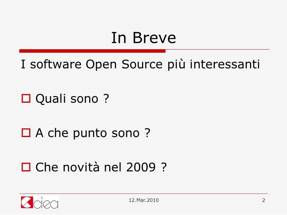12.Mar.20102 In Breve I software Open Source più interessanti Quali sono .