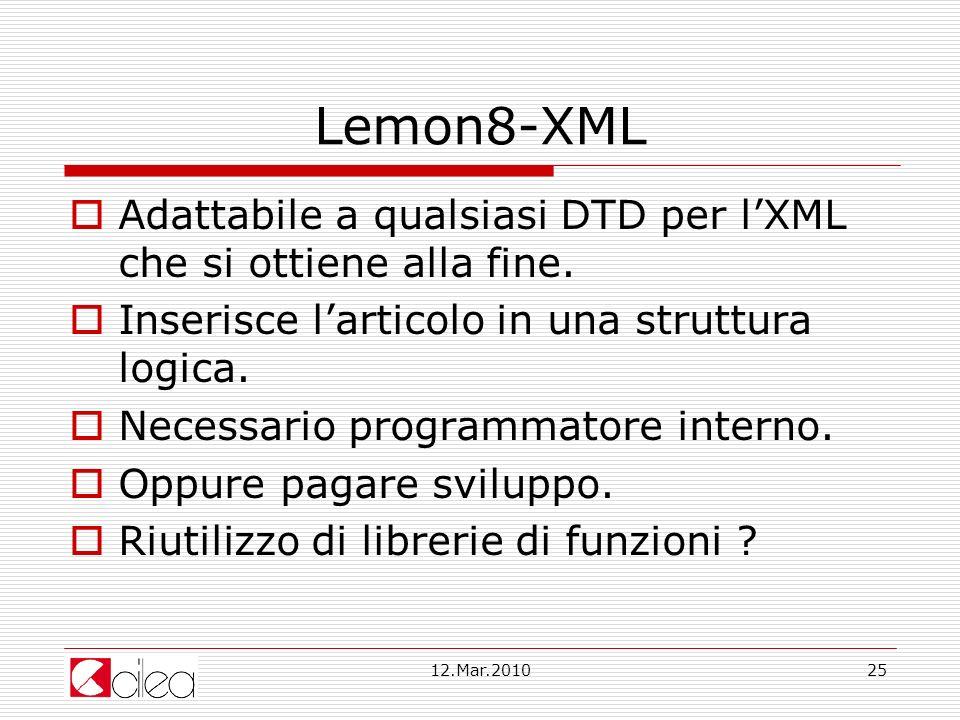 12.Mar.201025 Lemon8-XML Adattabile a qualsiasi DTD per lXML che si ottiene alla fine.