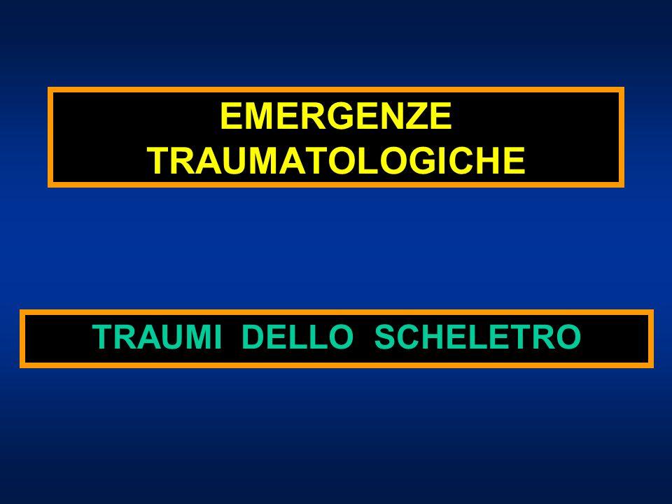 TRAUMI DELLO SCHELETRO EMERGENZE TRAUMATOLOGICHE