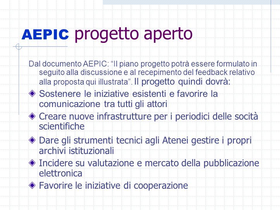 AEPIC progetto aperto Dal documento AEPIC: Il piano progetto potrà essere formulato in seguito alla discussione e al recepimento del feedback relativo alla proposta qui illustrata.