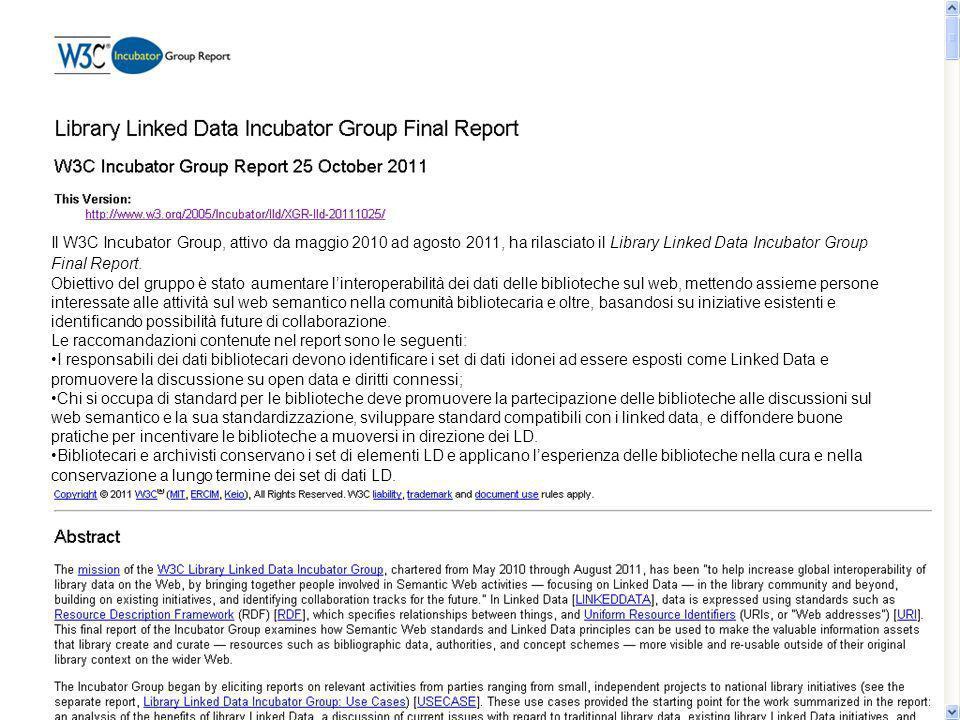 Il W3C Incubator Group, attivo da maggio 2010 ad agosto 2011, ha rilasciato il Library Linked Data Incubator Group Final Report.