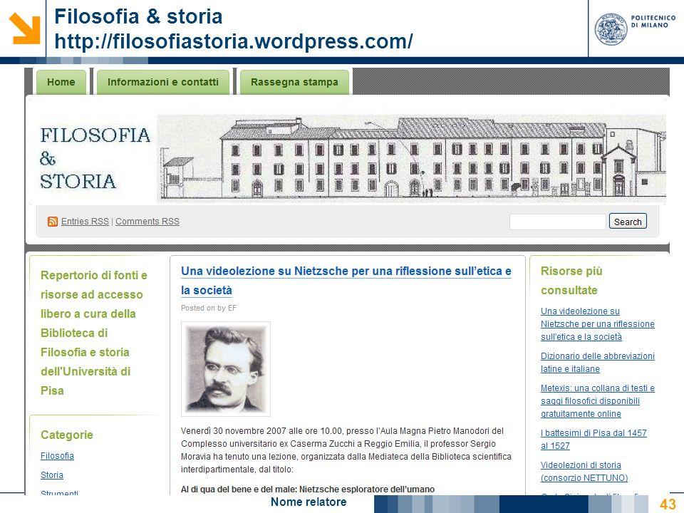Nome relatore 43 Filosofia & storia http://filosofiastoria.wordpress.com/