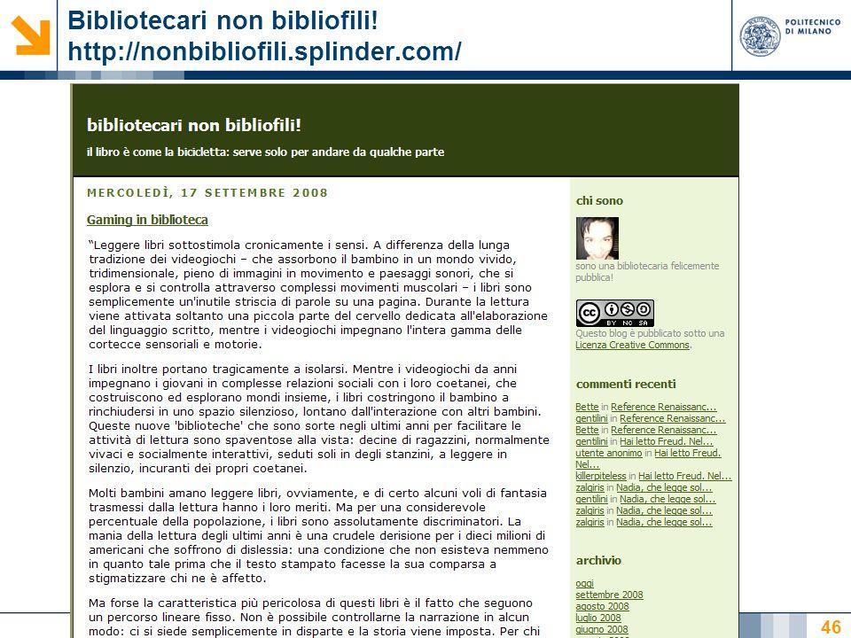 Nome relatore 46 Bibliotecari non bibliofili! http://nonbibliofili.splinder.com/