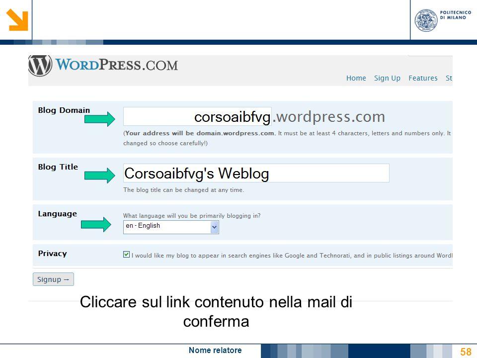 Nome relatore 58 Cliccare sul link contenuto nella mail di conferma