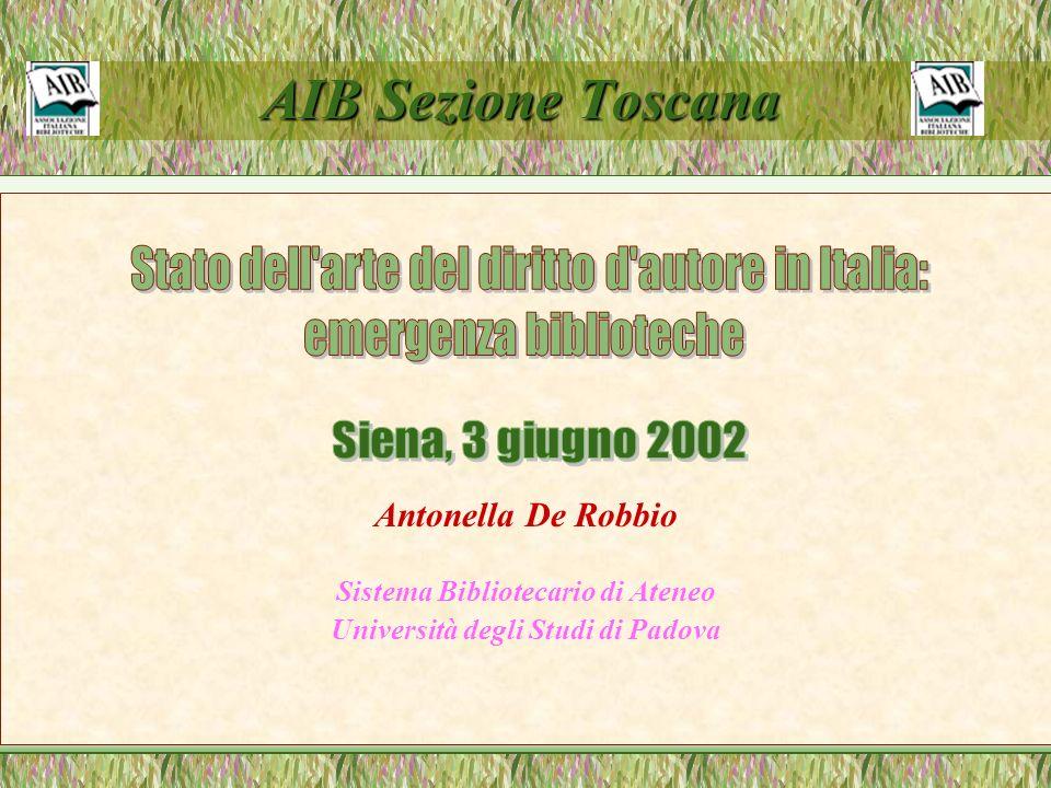 AIB Sezione Toscana AIB Sezione Toscana Antonella De Robbio Sistema Bibliotecario di Ateneo Università degli Studi di Padova
