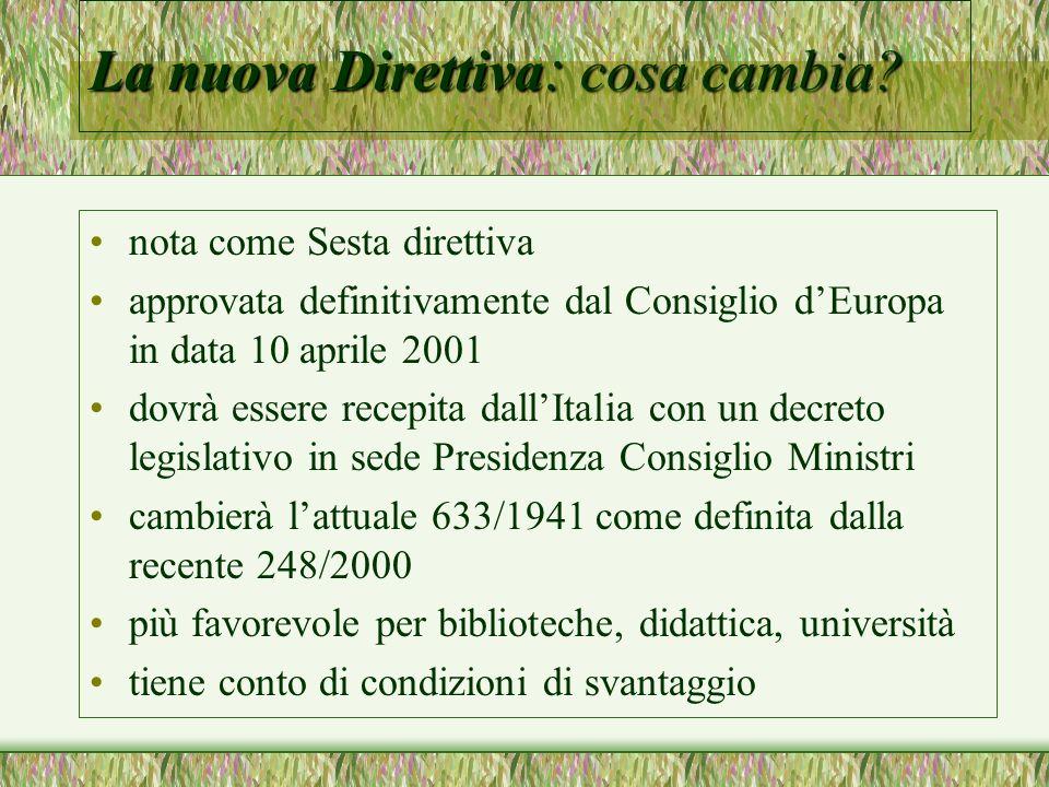 La nuova Direttiva : cosa cambia? nota come Sesta direttiva approvata definitivamente dal Consiglio dEuropa in data 10 aprile 2001 dovrà essere recepi