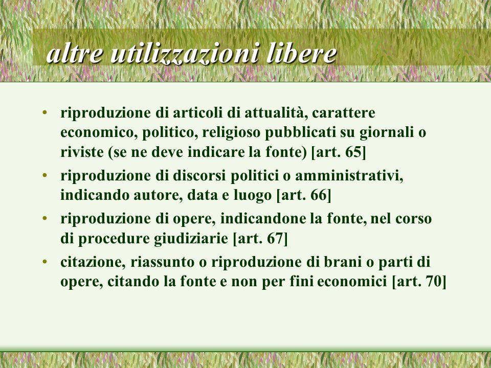 altre utilizzazioni libere riproduzione di articoli di attualità, carattere economico, politico, religioso pubblicati su giornali o riviste (se ne deve indicare la fonte) [art.