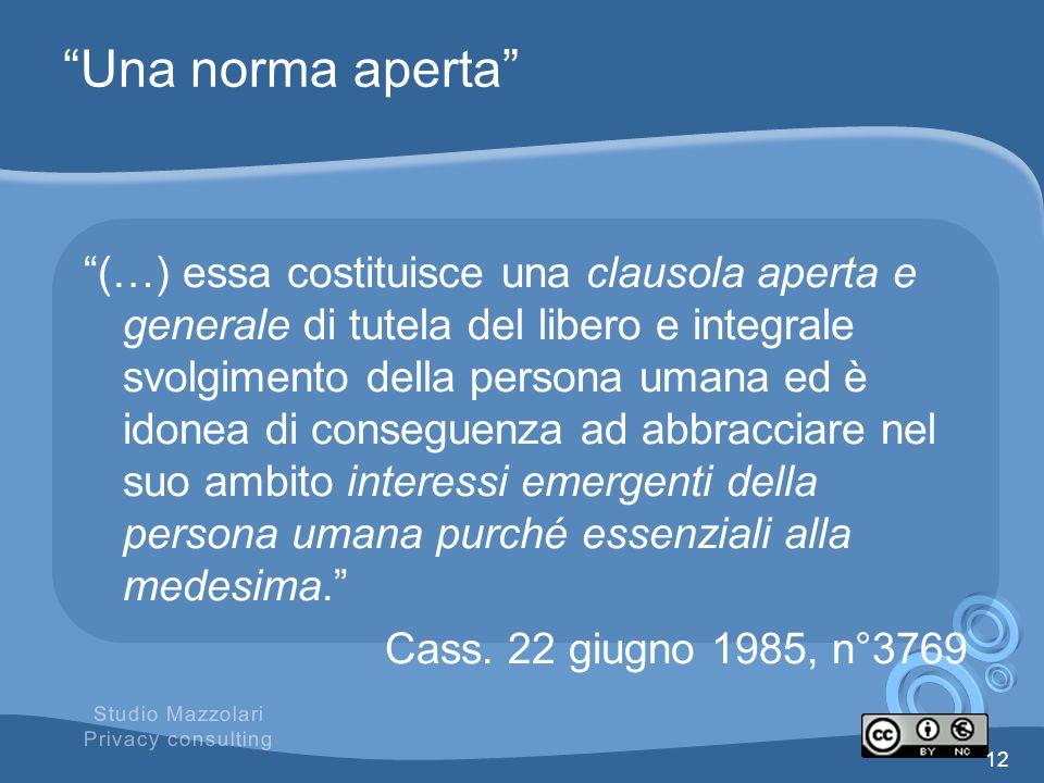 Una norma aperta (…) essa costituisce una clausola aperta e generale di tutela del libero e integrale svolgimento della persona umana ed è idonea di c