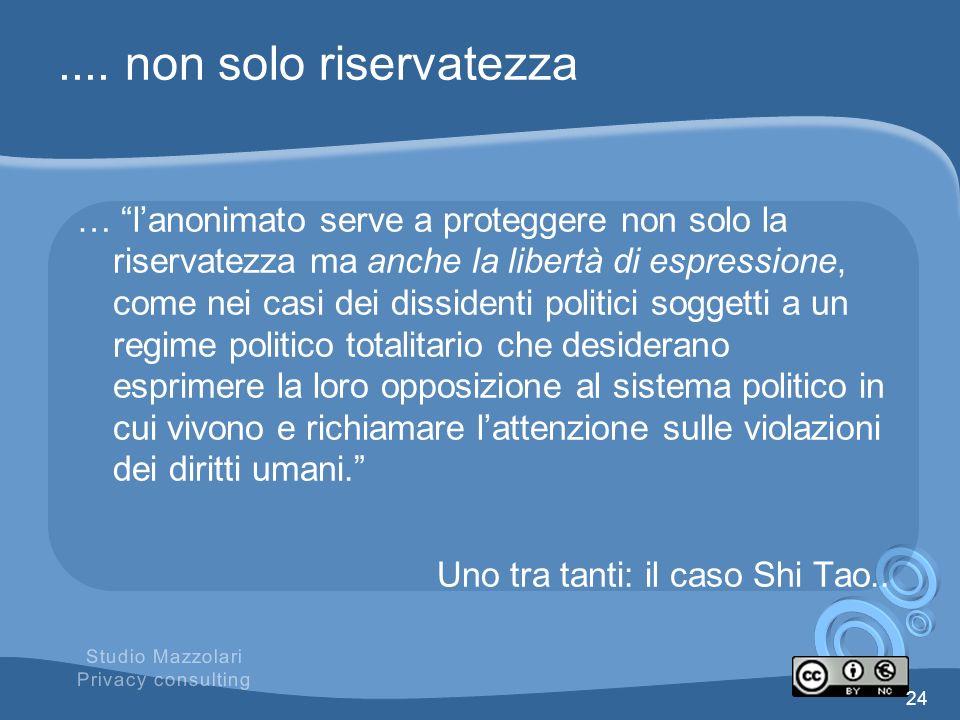.... non solo riservatezza … lanonimato serve a proteggere non solo la riservatezza ma anche la libertà di espressione, come nei casi dei dissidenti p