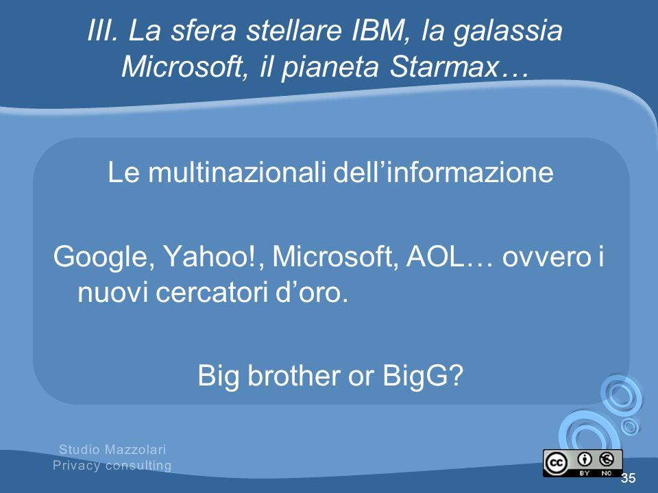 III. La sfera stellare IBM, la galassia Microsoft, il pianeta Starmax… Le multinazionali dellinformazione Google, Yahoo!, Microsoft, AOL… ovvero i nuo