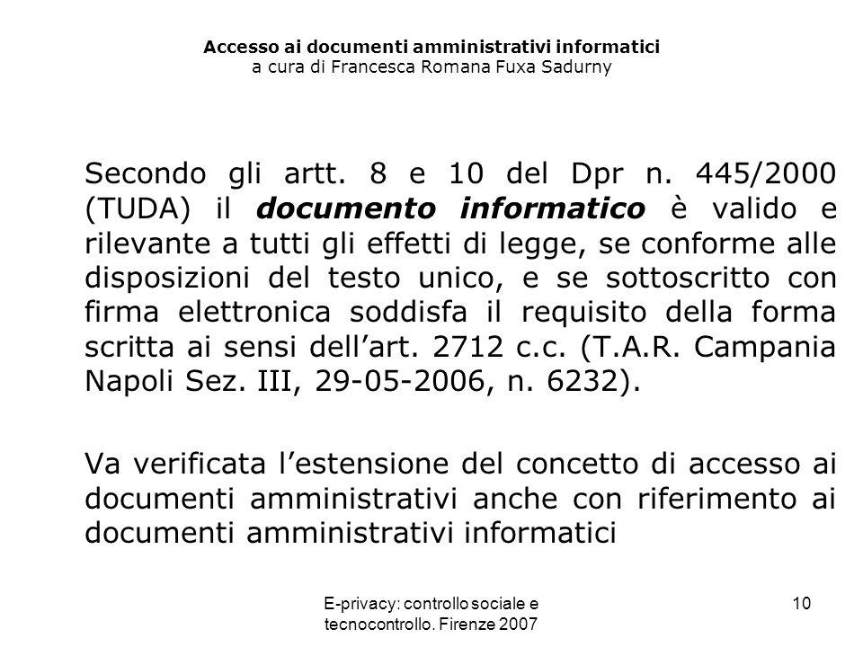 E-privacy: controllo sociale e tecnocontrollo. Firenze 2007 10 Accesso ai documenti amministrativi informatici a cura di Francesca Romana Fuxa Sadurny