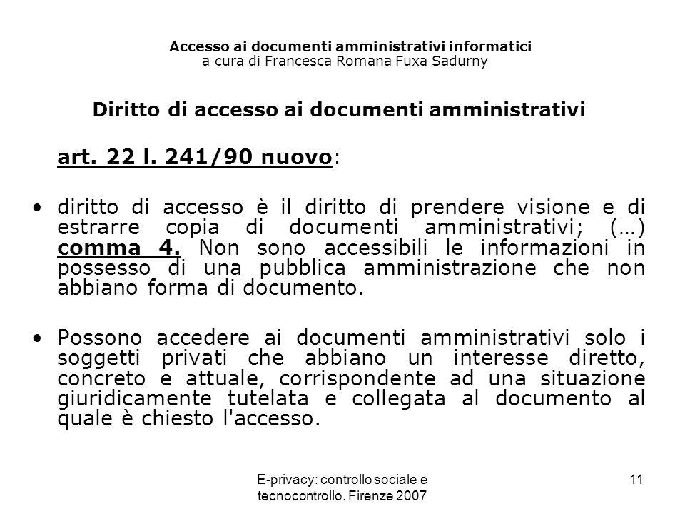 E-privacy: controllo sociale e tecnocontrollo. Firenze 2007 11 Accesso ai documenti amministrativi informatici a cura di Francesca Romana Fuxa Sadurny