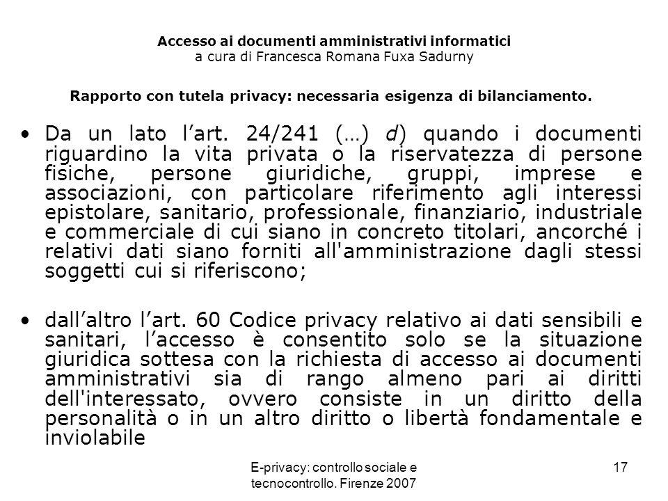 E-privacy: controllo sociale e tecnocontrollo. Firenze 2007 17 Accesso ai documenti amministrativi informatici a cura di Francesca Romana Fuxa Sadurny
