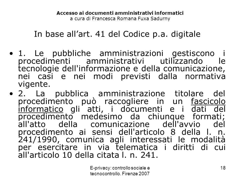 E-privacy: controllo sociale e tecnocontrollo. Firenze 2007 18 Accesso ai documenti amministrativi informatici a cura di Francesca Romana Fuxa Sadurny