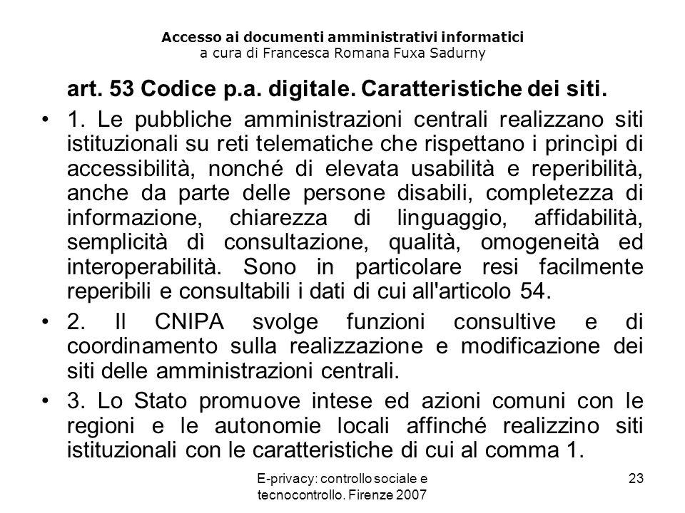 E-privacy: controllo sociale e tecnocontrollo. Firenze 2007 23 Accesso ai documenti amministrativi informatici a cura di Francesca Romana Fuxa Sadurny