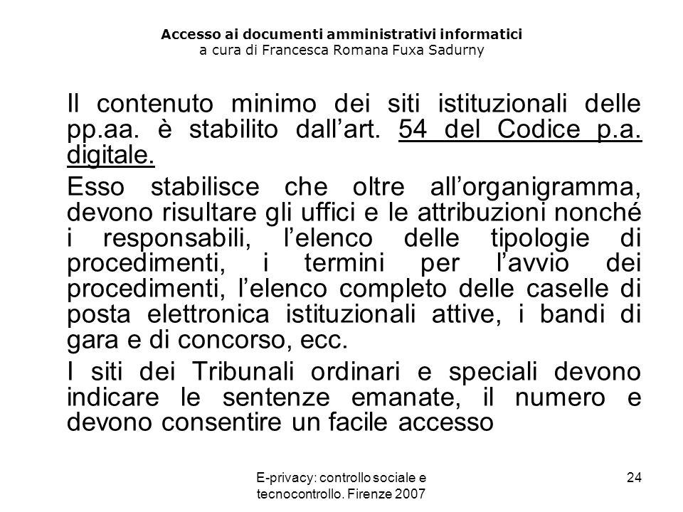 E-privacy: controllo sociale e tecnocontrollo. Firenze 2007 24 Accesso ai documenti amministrativi informatici a cura di Francesca Romana Fuxa Sadurny
