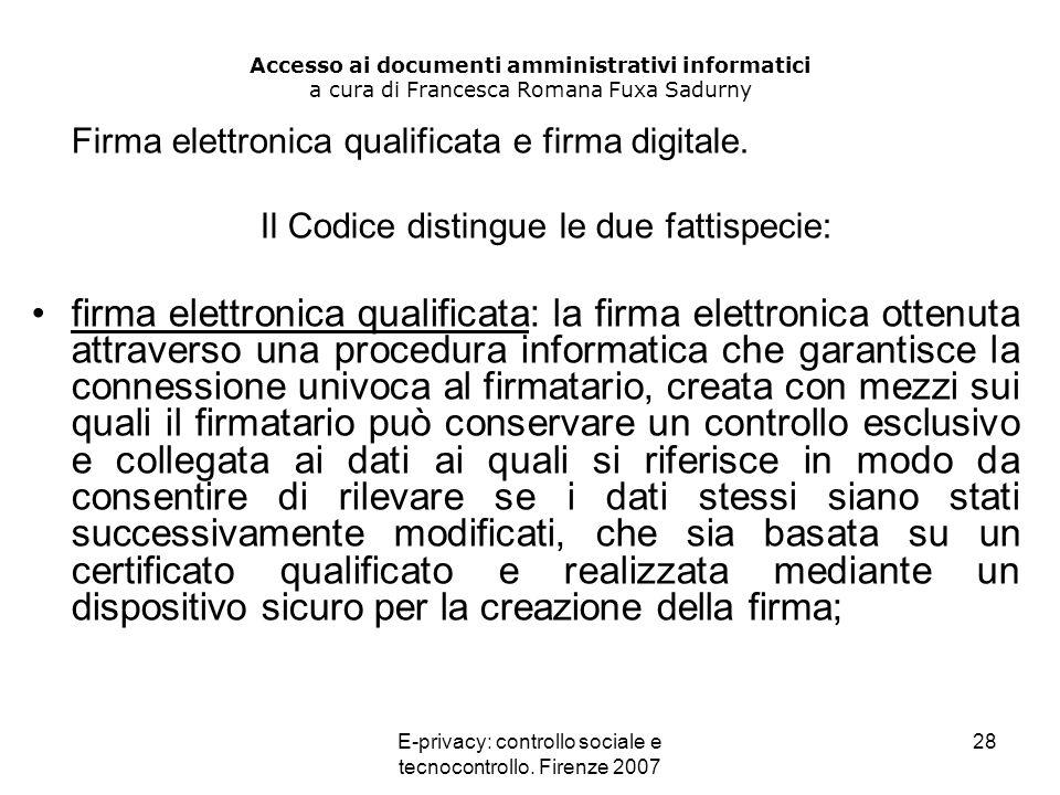 E-privacy: controllo sociale e tecnocontrollo. Firenze 2007 28 Accesso ai documenti amministrativi informatici a cura di Francesca Romana Fuxa Sadurny