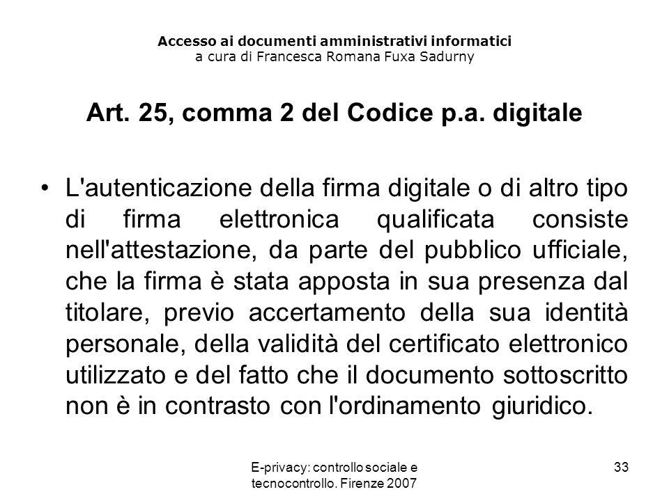 E-privacy: controllo sociale e tecnocontrollo. Firenze 2007 33 Accesso ai documenti amministrativi informatici a cura di Francesca Romana Fuxa Sadurny