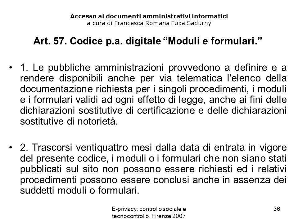 E-privacy: controllo sociale e tecnocontrollo. Firenze 2007 36 Accesso ai documenti amministrativi informatici a cura di Francesca Romana Fuxa Sadurny