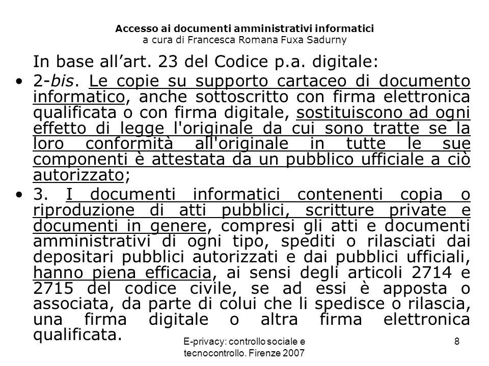 E-privacy: controllo sociale e tecnocontrollo. Firenze 2007 8 Accesso ai documenti amministrativi informatici a cura di Francesca Romana Fuxa Sadurny
