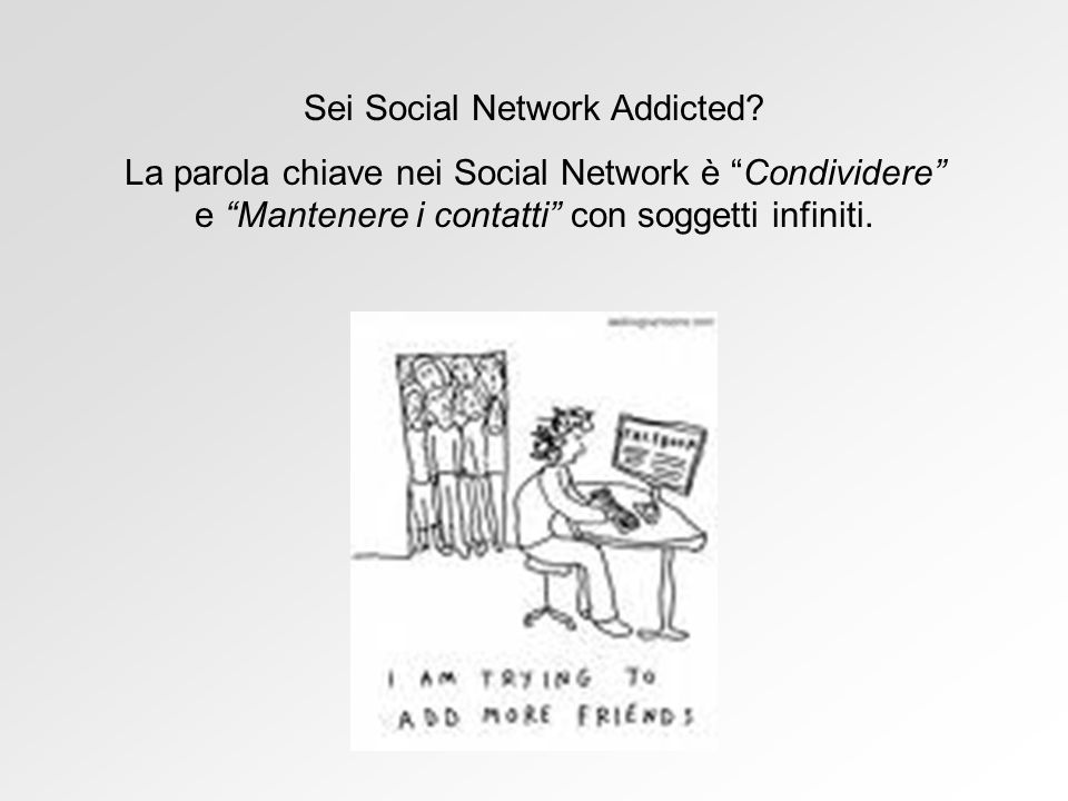 Sei Social Network Addicted.