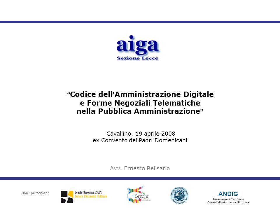 ANDIG Associazione Nazionale Docenti di Informatica Giuridica Con il patrocinio di: Codice dell Amministrazione Digitale e Forme Negoziali Telematiche