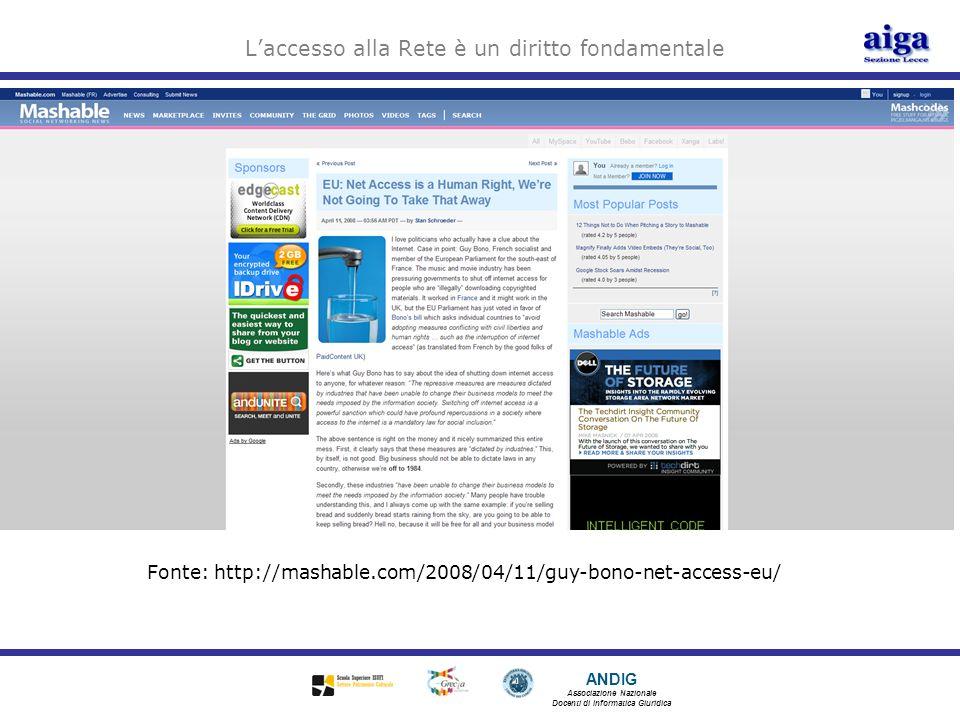 ANDIG Associazione Nazionale Docenti di Informatica Giuridica Laccesso alla Rete è un diritto fondamentale Fonte: http://mashable.com/2008/04/11/guy-b