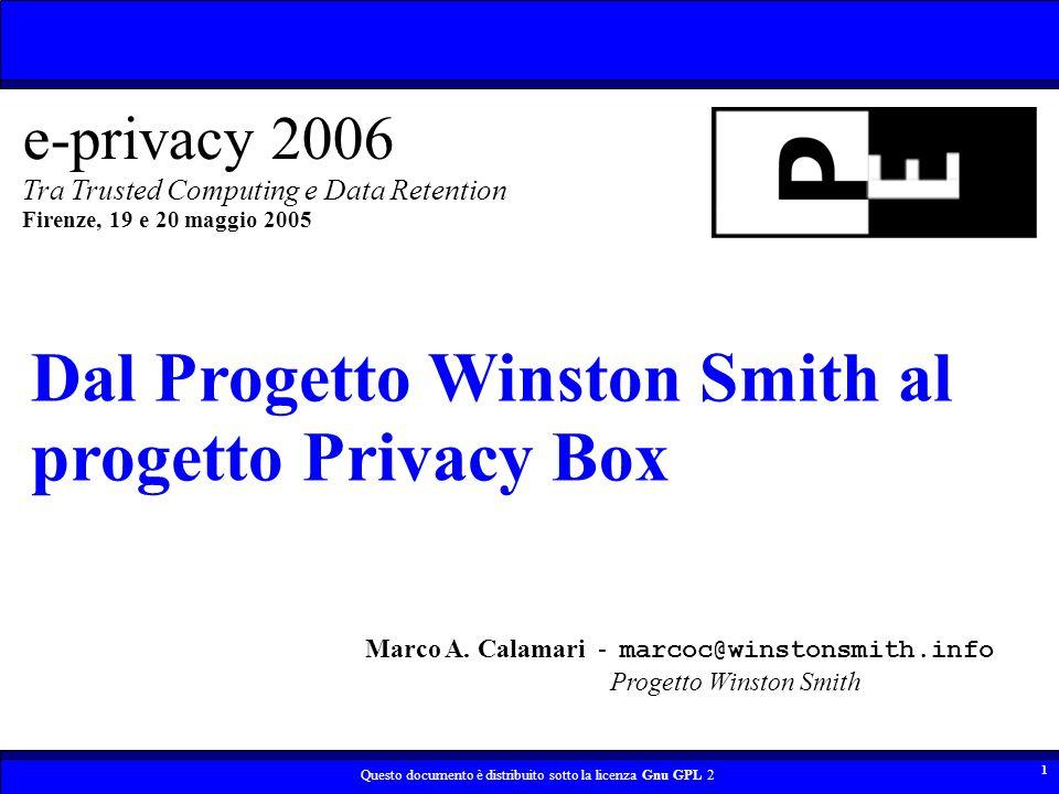 Questo documento è distribuito sotto la licenza Gnu GPL 2 1 Marco A. Calamari - marcoc@winstonsmith.info Progetto Winston Smith Dal Progetto Winston S
