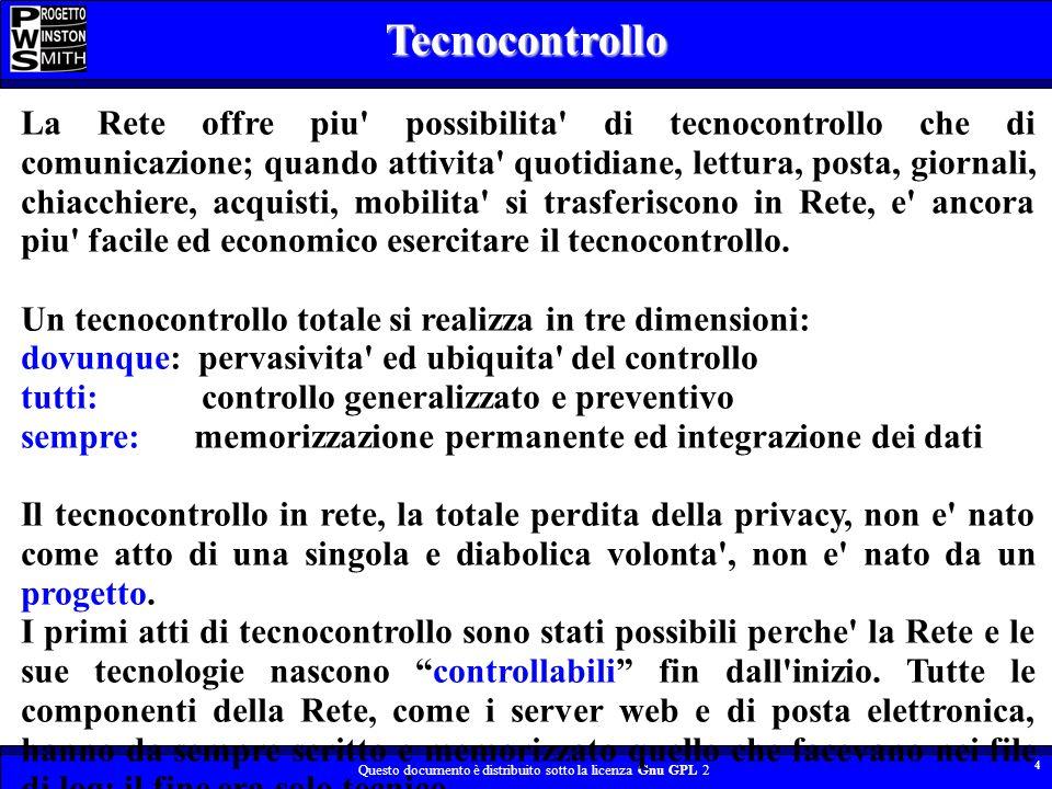 Questo documento è distribuito sotto la licenza Gnu GPL 2 4Tecnocontrollo La Rete offre piu' possibilita' di tecnocontrollo che di comunicazione; quan