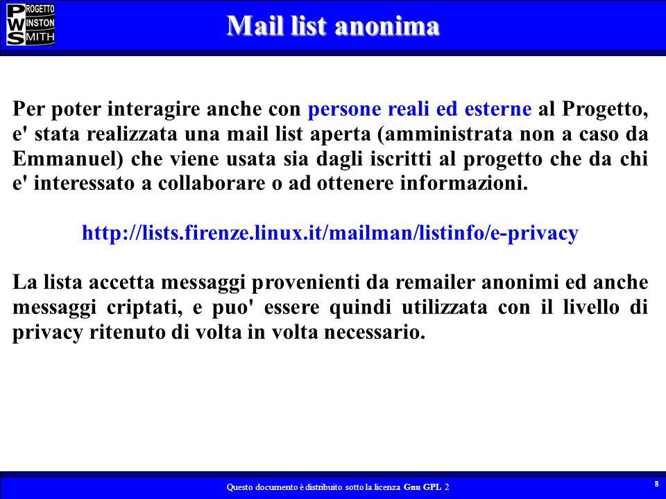 Questo documento è distribuito sotto la licenza Gnu GPL 2 9 La documentazione del Progetto e realizzata come un sito anonimo sul quale vengono periodicamente pubblicati i documenti e le informazioni.